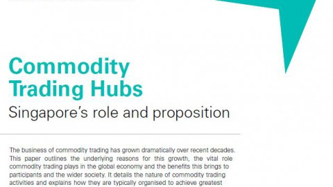 Commodity Trading Hubs – Singapore's role and proposition